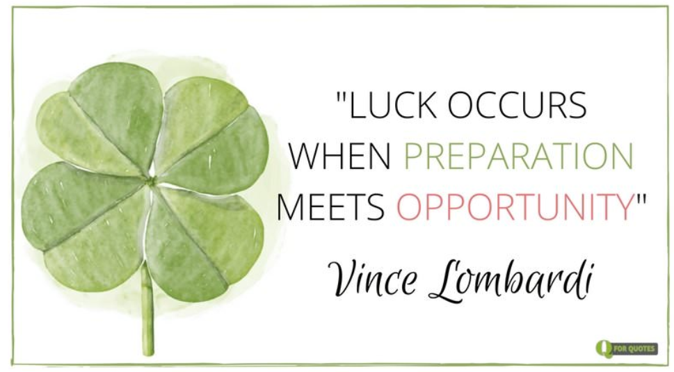 luck occurs when preparation meets opportunity